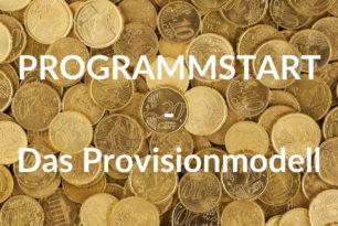 Programmstart II: Das Provisionsmodell